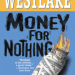 [PDF] [EPUB] Money for Nothing by Donald E. Westlake Download