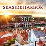 [PDF] [EPUB] Murder in the Manor (A Lacey Doyle Cozy Mystery, Book 1) Download
