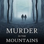 [PDF] [EPUB] Murder in the Mountains: A Mia and Arianna Mystery Download