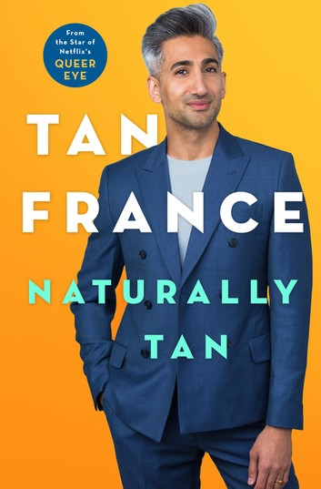 [PDF] [EPUB] Naturally Tan: A Memoir Download by Tan France