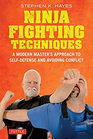 [PDF] [EPUB] Ninja Fighting Techniques: A Modern Master's Approach to Self-Defense and Avoiding Conflict Download by Stephen K. Hayes