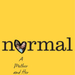 [PDF] [EPUB] Normal: A Mother and Her Beautiful Son Download