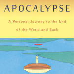 [PDF] [EPUB] Notes from an Apocalypse: A Personal Journey to the End of the World and Back Download