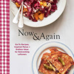 [PDF] [EPUB] Now and Again: Go-To Recipes, Inspired Menus + Endless Ideas for Reinventing Leftovers (ebook) Download