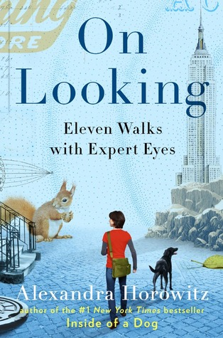 [PDF] [EPUB] On Looking: Eleven Walks with Expert Eyes Download by Alexandra Horowitz
