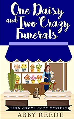 [PDF] [EPUB] One Daisy and Two Crazy Funerals (Fern Grove #2) Download by Abby Reede