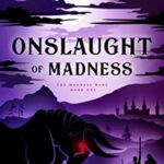 [PDF] [EPUB] Onslaught of Madness (The Madness Wars, #1) Download