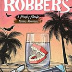 [PDF] [EPUB] Oral Robbers (Freaky Florida Mystery Adventures #3) Download