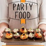 [PDF] [EPUB] Party Food: Delicious recipes that get the party started (Good Housekeeping) Download