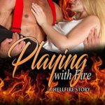 [PDF] [EPUB] Playing With Fire (Hellfire #4) Download