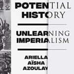 [PDF] [EPUB] Potential History: Unlearning Imperialism Download