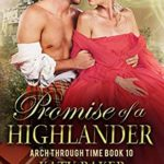 [PDF] [EPUB] Promise of a Highlander: A Scottish Time Travel Romance (Arch Through Time Book 10) Download