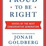 [PDF] [EPUB] Proud to Be Right: Voices of the Next Conservative Generation Download