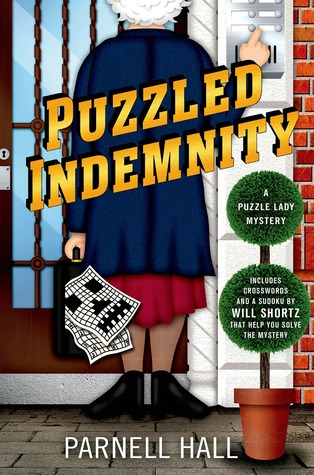 [PDF] [EPUB] Puzzled Indemnity (Puzzle Lady, #16) Download by Parnell Hall