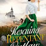 [PDF] [EPUB] Rescuing Her Repentant Outlaw Download