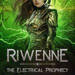 [PDF] [EPUB] Riwenne and the Electrical Prophecy (Divine Warriors Book 4) Download