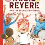 [PDF] [EPUB] Rosie Revere and the Raucous Riveters (Questioneers Chapter Books, #1) Download