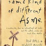 [PDF] [EPUB] Same Kind of Different as Me: A Modern-Day Slave, an International Art Dealer, and the Unlikely Woman Who Bound Them Together Download