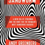 [PDF] [EPUB] Sandworm: A New Era of Cyberwar and the Hunt for the Kremlin's Most Dangerous Hackers Download