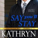 [PDF] [EPUB] Say You'll Stay (To Serve and Protect, #2) Download