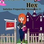 [PDF] [EPUB] Second-Story Hex (Solstice Properties Mysteries Book 1) Download