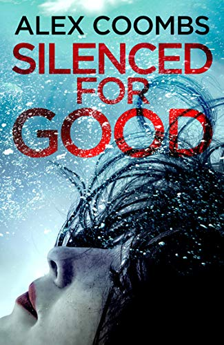 [PDF] [EPUB] Silenced For Good Download by Alex Coombs