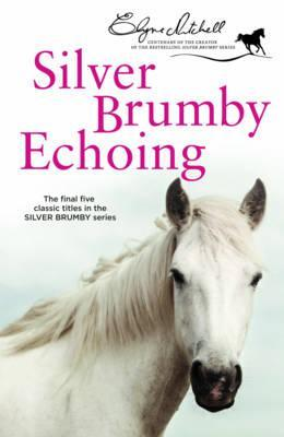 [PDF] [EPUB] Silver Brumby Echoing (Silver Brumby Series, #9-13) Download by Elyne Mitchell