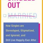 [PDF] [EPUB] Singled Out: How Singles Are Stereotyped, Stigmatized, and Ignored, and Still Live Happily Ever After Download