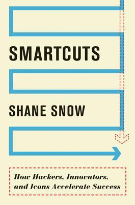 [PDF] [EPUB] Smartcuts: How Hackers, Innovators, and Icons Accelerate Success Download by Shane Snow