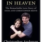 [PDF] [EPUB] Somewhere in Heaven: The Remarkable Love Story of Dana and Christopher Reeve Download