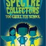 [PDF] [EPUB] Spectre Collectors: Too Ghoul for School (Spectre Collectors, #1) Download