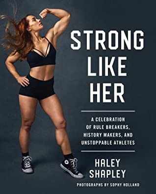 [PDF] [EPUB] Strong Like Her: A Celebration of Rule Breakers, History Makers, and Unstoppable Athletes Download by Haley Shapley