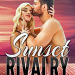 [PDF] [EPUB] Sunset Rivalry (By The Lake: The Caliendo Resort #2) Download