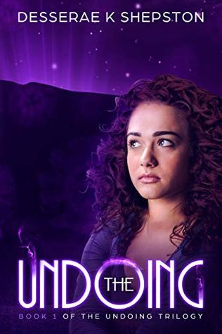 [PDF] [EPUB] THE UNDOING: A Young Adult Dystopian Scifi Novel (Book 1 of The Undoing Trilogy) Download by Desserae Shepston