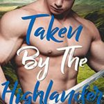 [PDF] [EPUB] Taken By The Highlander (Lairds and Ladies, #2) Download