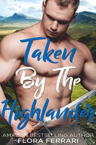 [PDF] [EPUB] Taken By The Highlander (Lairds and Ladies, #2) Download by Flora Ferrari