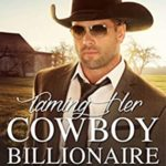 [PDF] [EPUB] Taming Her Cowboy Billionaire (Brothers of Miller Ranch, #5) Download