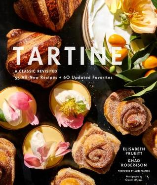 [PDF] [EPUB] Tartine: A Classic Revisited: 68 All-New Recipes + 55 Updated Favorites (Baking Cookbooks, Pastry Books, Dessert Cookbooks, Gifts for Pastry Chefs) Download by Elisabeth Prueitt