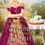 [PDF] [EPUB] Teatime with a Knight (Matchmakers in Time Book 2) Download