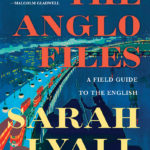 [PDF] [EPUB] The Anglo Files: A Field Guide to the English Download