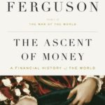 [PDF] [EPUB] The Ascent of Money: A Financial History of the World By Niall Ferguson Download