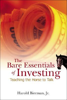 [PDF] [EPUB] The Bare Essentials of Investing: Teaching the Horse to Talk Download by Harold Bierman Jr.