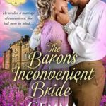 [PDF] [EPUB] The Baron's Inconvenient Bride (Scandals of Scarcliffe Hall Book 4) Download