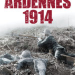 [PDF] [EPUB] The Battle of the Frontiers: Ardennes 1914 Download
