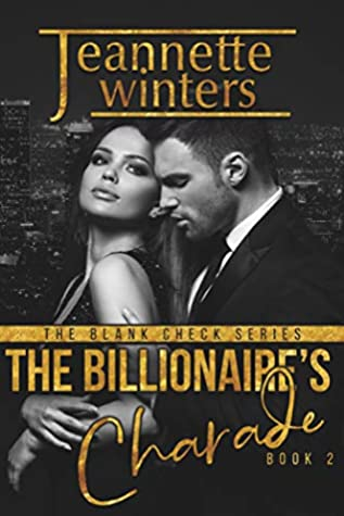 [PDF] [EPUB] The Billionaire's Charade (The Blank Check, #2) Download by Jeannette Winters