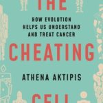 [PDF] [EPUB] The Cheating Cell: How Evolution Helps Us Understand and Treat Cancer Download