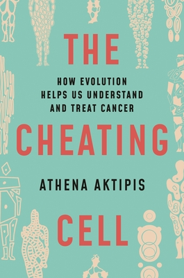 [PDF] [EPUB] The Cheating Cell: How Evolution Helps Us Understand and Treat Cancer Download by Athena Aktipis