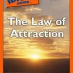 [PDF] [EPUB] The Complete Idiot's Guide to the Law of Attraction: Have the Abundant Life You Were Meant to Have Download