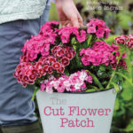 [PDF] [EPUB] The Cut Flower Patch: Grow your own cut flowers all year round Download