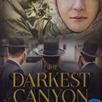 [PDF] [EPUB] The Darkest Canyon: Book Two in A Holocaust Story Series Download
